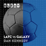 LA Galaxy vs. LAFC Playoffs!!!  Your host's Mark Rogondino and Dan Kennedy talk about the biggest matchup between both LA Clubs.